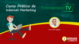 Curso Prático de Internet Marketing Empreendedor TV